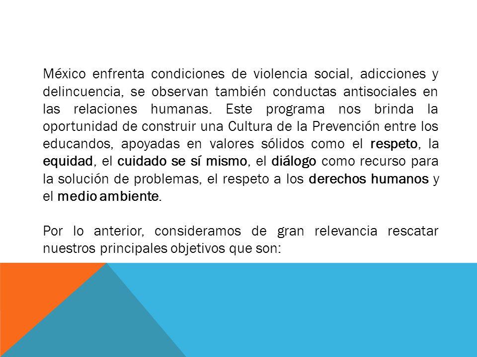 México enfrenta condiciones de violencia social, adicciones y delincuencia, se observan también conductas antisociales en las relaciones humanas. Este