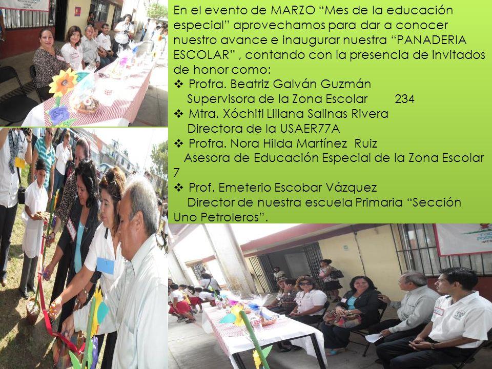 En el evento de MARZO Mes de la educación especial aprovechamos para dar a conocer nuestro avance e inaugurar nuestra PANADERIA ESCOLAR, contando con la presencia de invitados de honor como: Profra.