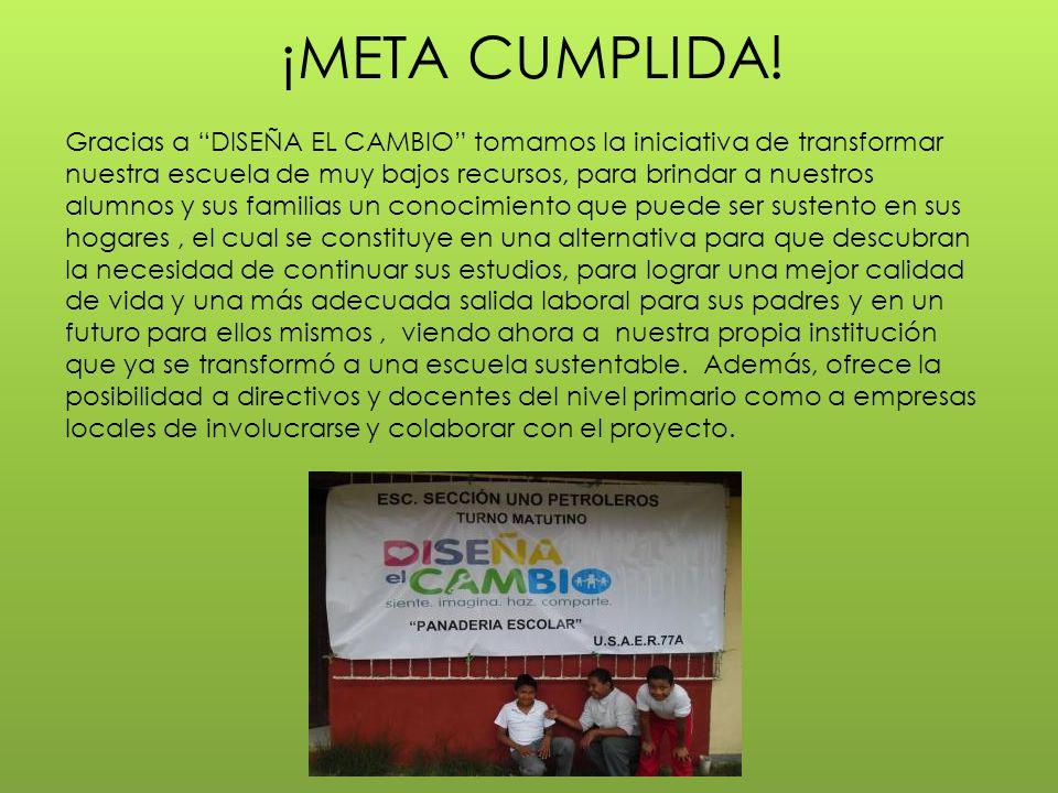 ¡META CUMPLIDA! Gracias a DISEÑA EL CAMBIO tomamos la iniciativa de transformar nuestra escuela de muy bajos recursos, para brindar a nuestros alumnos