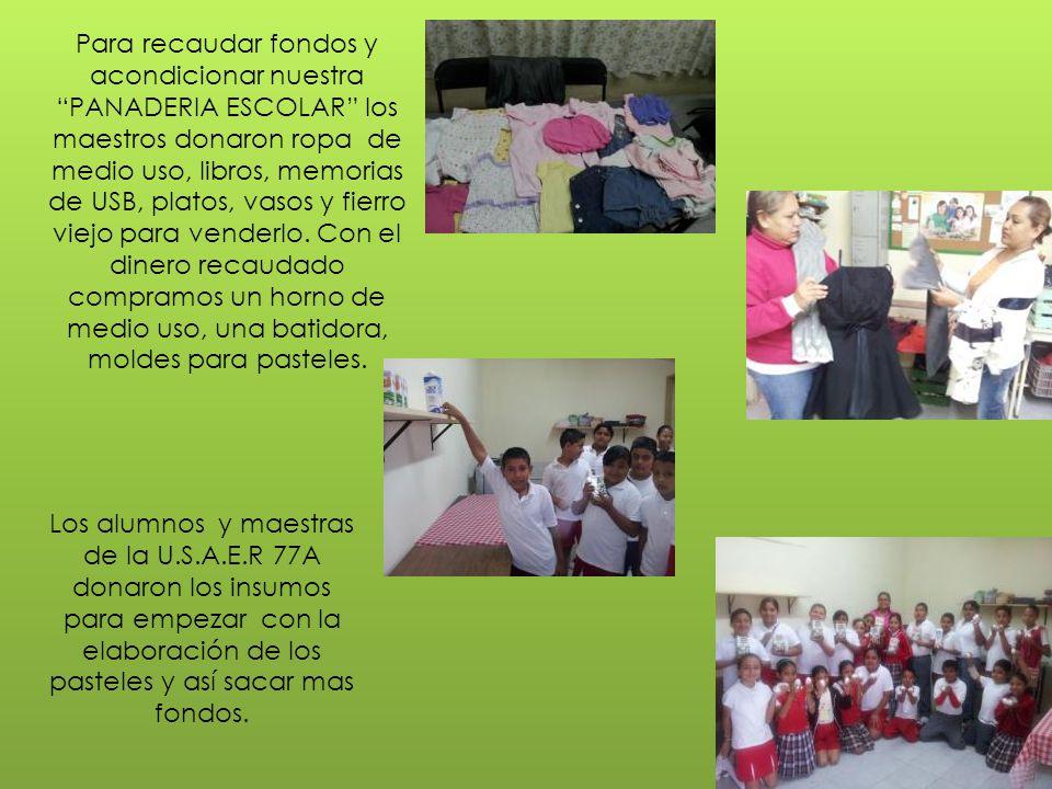 Para recaudar fondos y acondicionar nuestra PANADERIA ESCOLAR los maestros donaron ropa de medio uso, libros, memorias de USB, platos, vasos y fierro