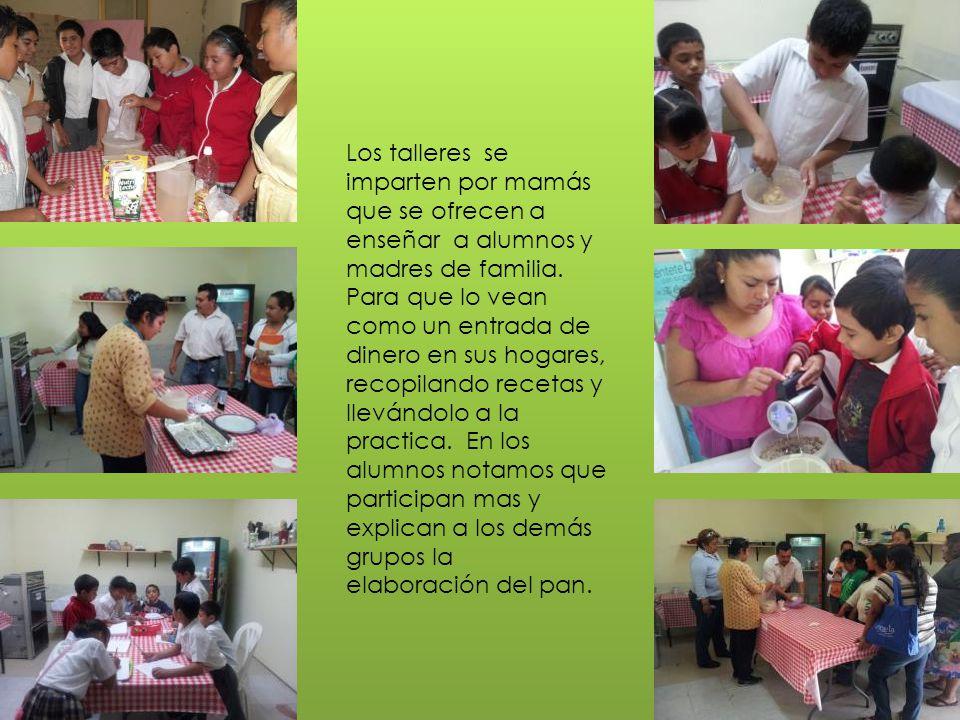 Los talleres se imparten por mamás que se ofrecen a enseñar a alumnos y madres de familia. Para que lo vean como un entrada de dinero en sus hogares,