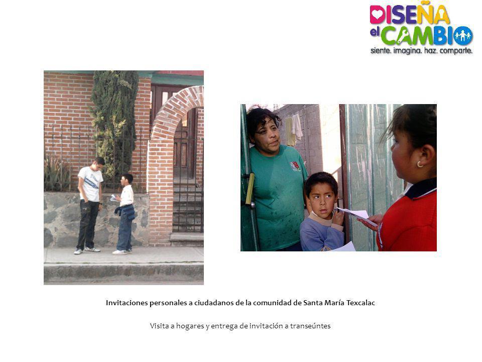 Invitaciones personales a ciudadanos de la comunidad de Santa María Texcalac Visita a hogares y entrega de invitación a transeúntes