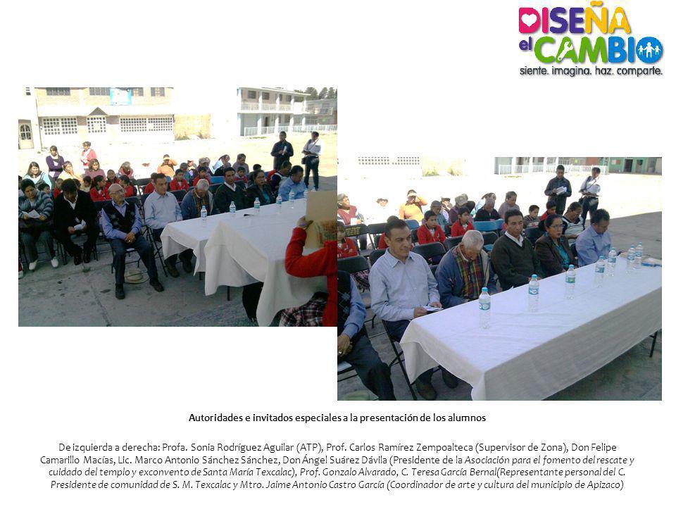 Autoridades e invitados especiales a la presentación de los alumnos De izquierda a derecha: Profa. Sonia Rodríguez Aguilar (ATP), Prof. Carlos Ramírez