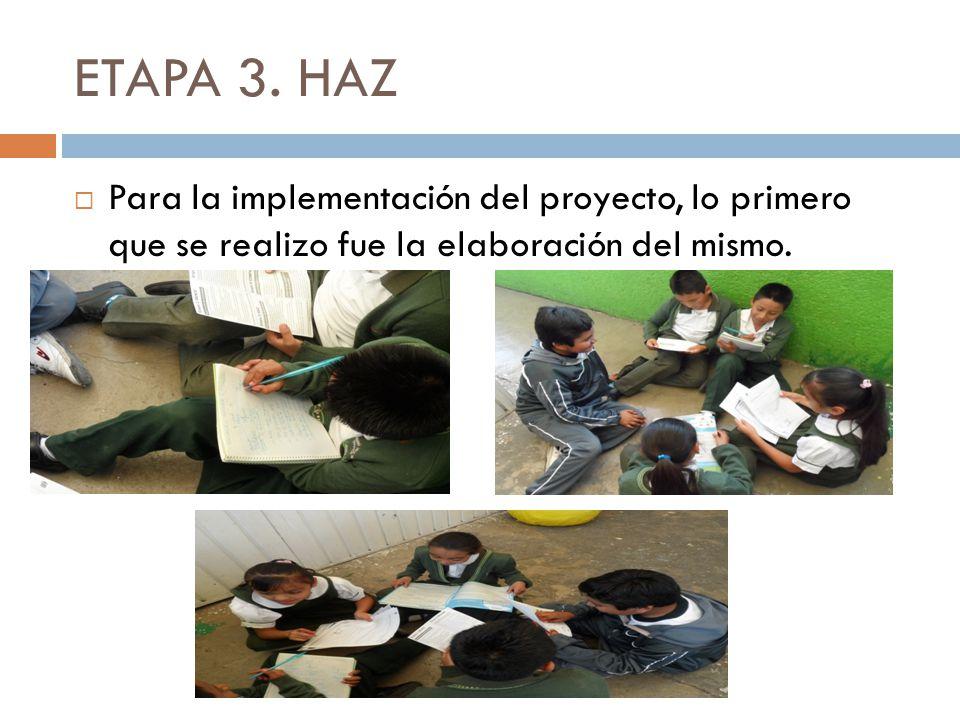 ETAPA 3. HAZ Para la implementación del proyecto, lo primero que se realizo fue la elaboración del mismo.