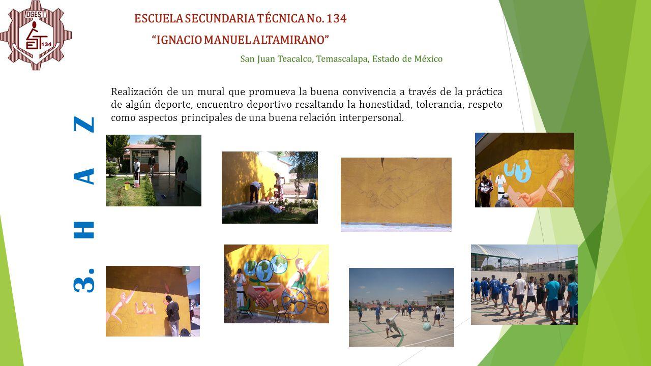 3. H A Z Realización de un mural que promueva la buena convivencia a través de la práctica de algún deporte, encuentro deportivo resaltando la honesti