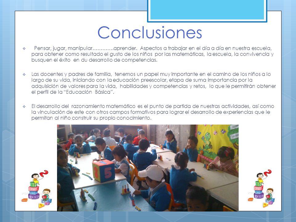 Estrategias didácticas……. Con dichas actividades cimentamos los conceptos básicos de Pensamiento Matemático como: agregar, quitar, igualar, reunir y c