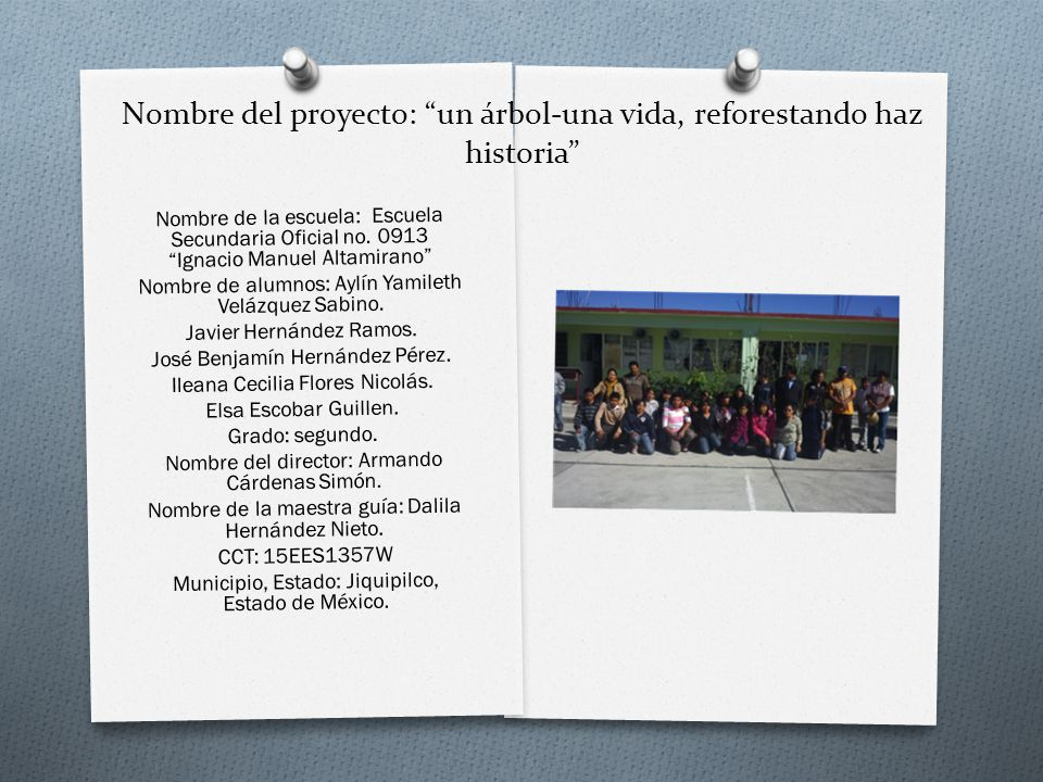Nombre del proyecto: un árbol-una vida, reforestando haz historia Nombre de la escuela: Escuela Secundaria Oficial no.