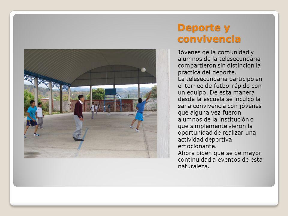 Deporte y convivencia Jóvenes de la comunidad y alumnos de la telesecundaria compartieron sin distinción la práctica del deporte.