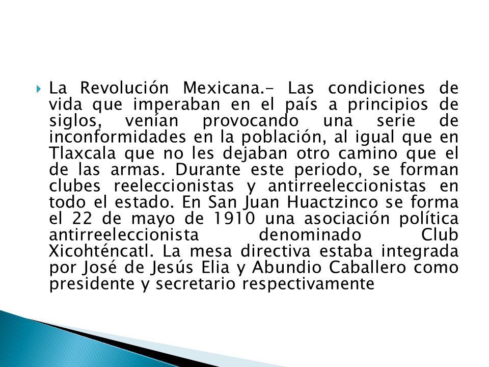 La Revolución Mexicana.- Las condiciones de vida que imperaban en el país a principios de siglos, venían provocando una serie de inconformidades en la