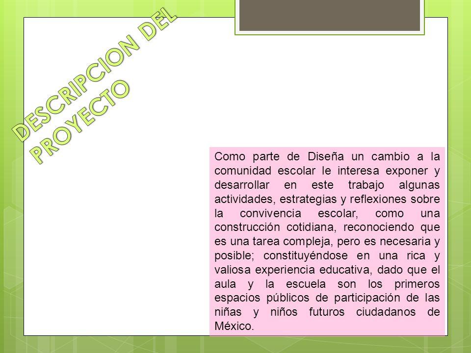 Como parte de Diseña un cambio a la comunidad escolar le interesa exponer y desarrollar en este trabajo algunas actividades, estrategias y reflexiones