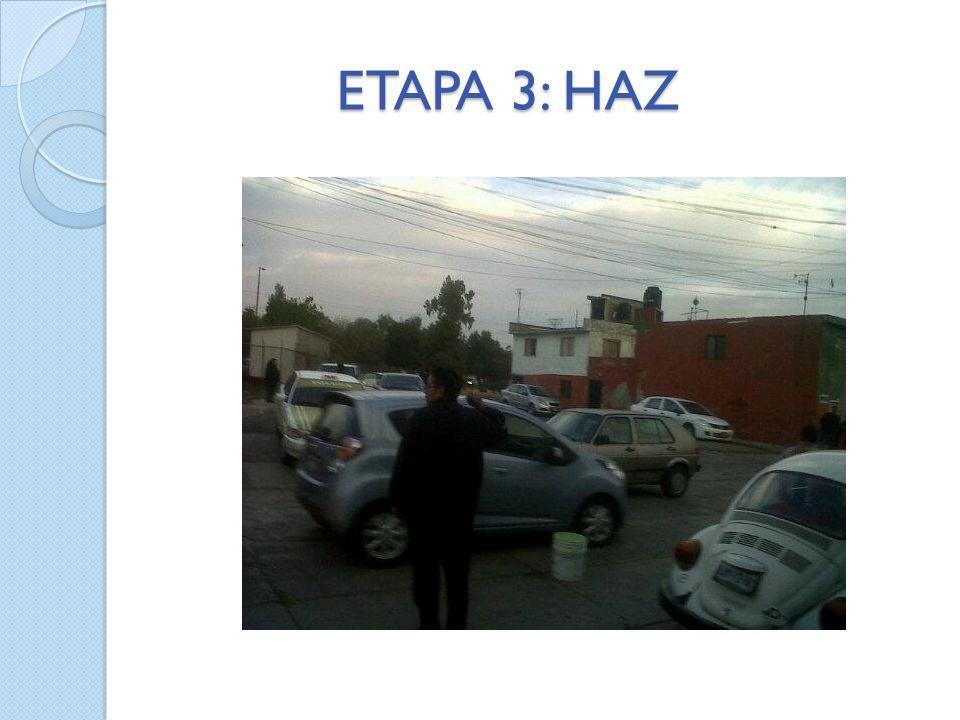 ETAPA 3: HAZ ETAPA 3: HAZ