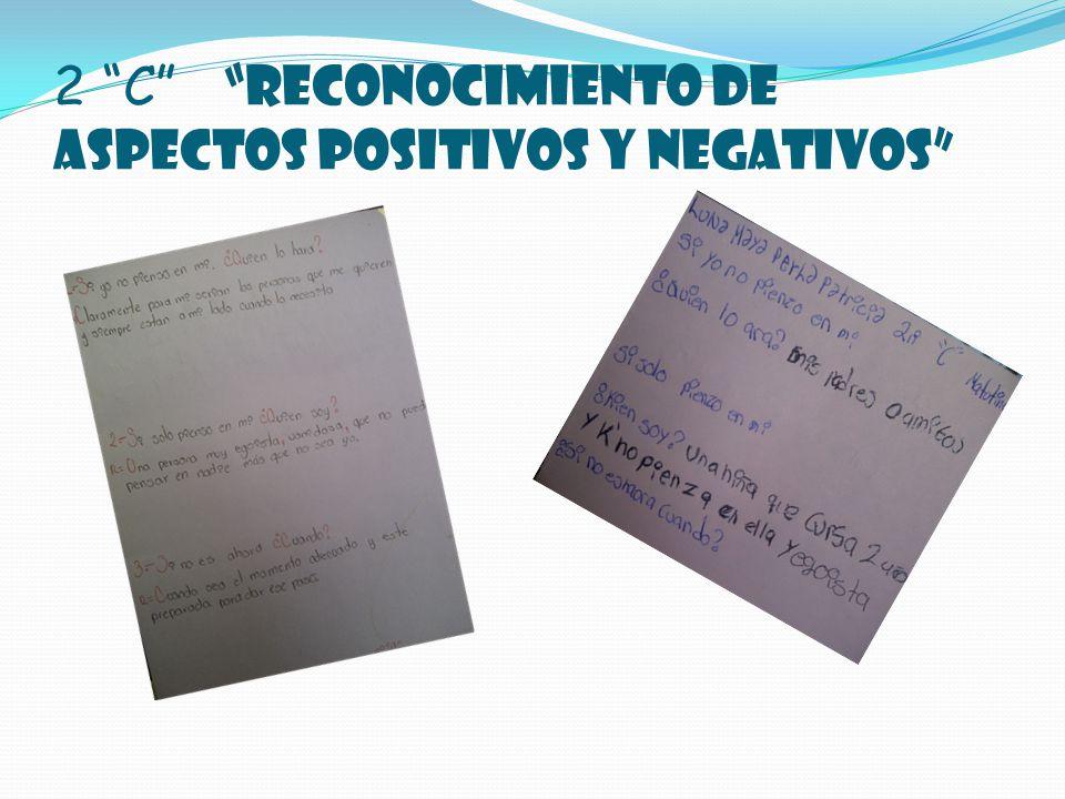 2 C RECONOCIMIENTO DE ASPECTOS POSITIVOS Y NEGATIVOS