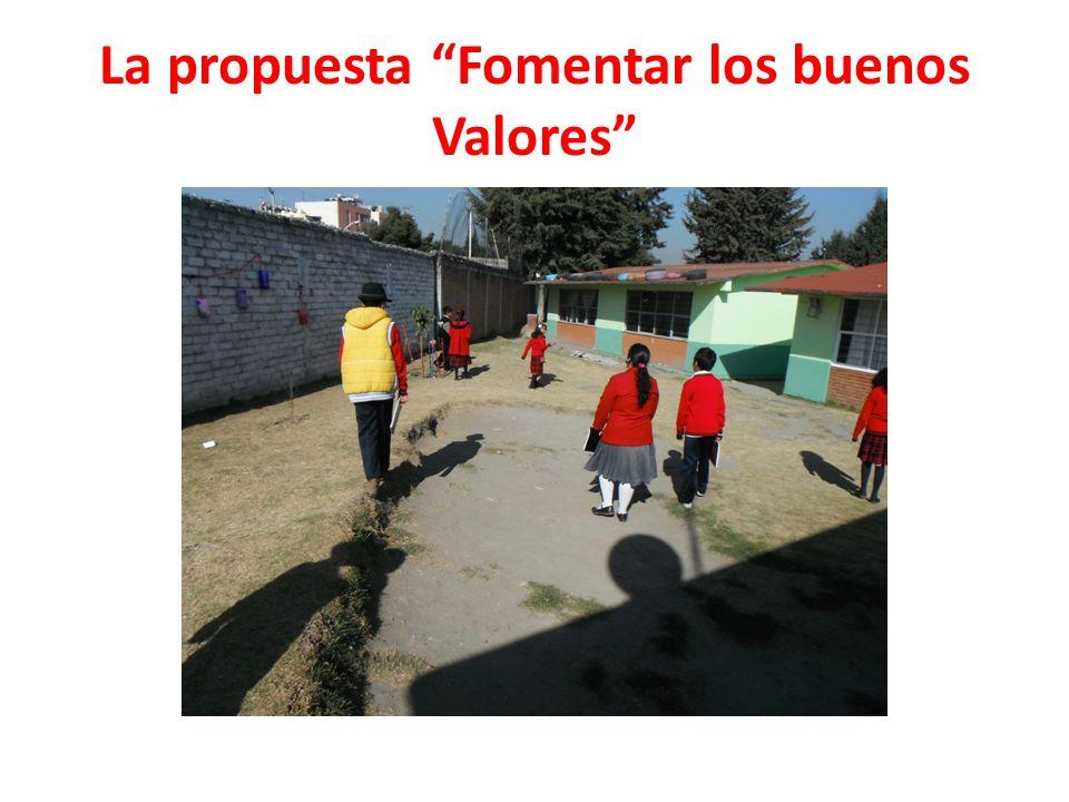 La propuesta Fomentar los buenos Valores