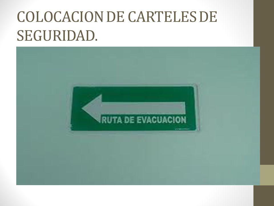 COLOCACION DE CARTELES DE SEGURIDAD.
