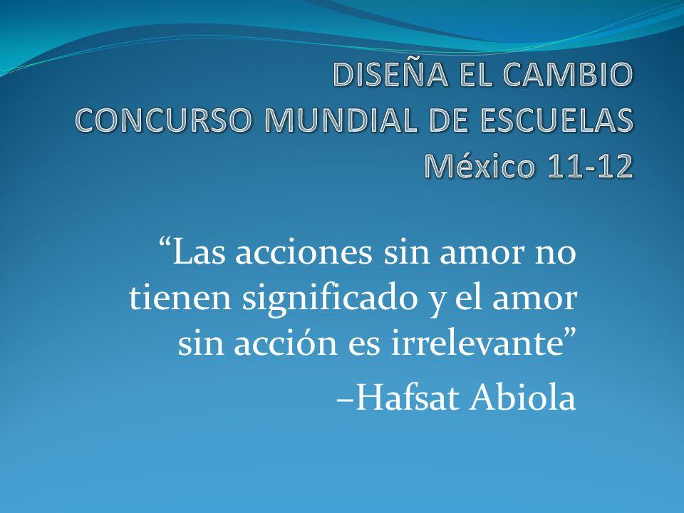 Las acciones sin amor no tienen significado y el amor sin acción es irrelevante –Hafsat Abiola