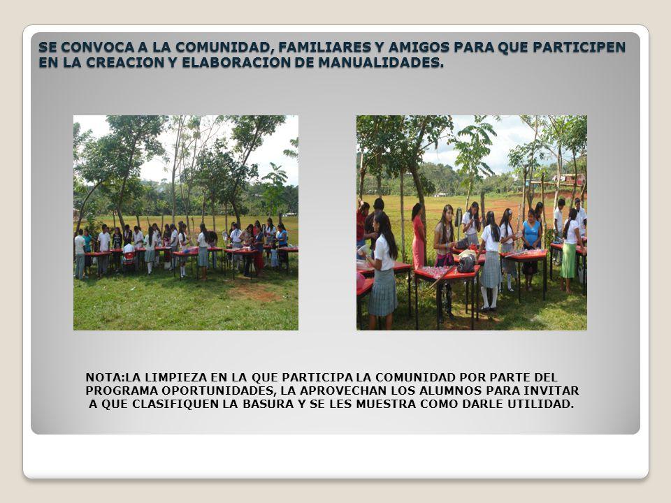 SE CONVOCA A LA COMUNIDAD, FAMILIARES Y AMIGOS PARA QUE PARTICIPEN EN LA CREACION Y ELABORACION DE MANUALIDADES.
