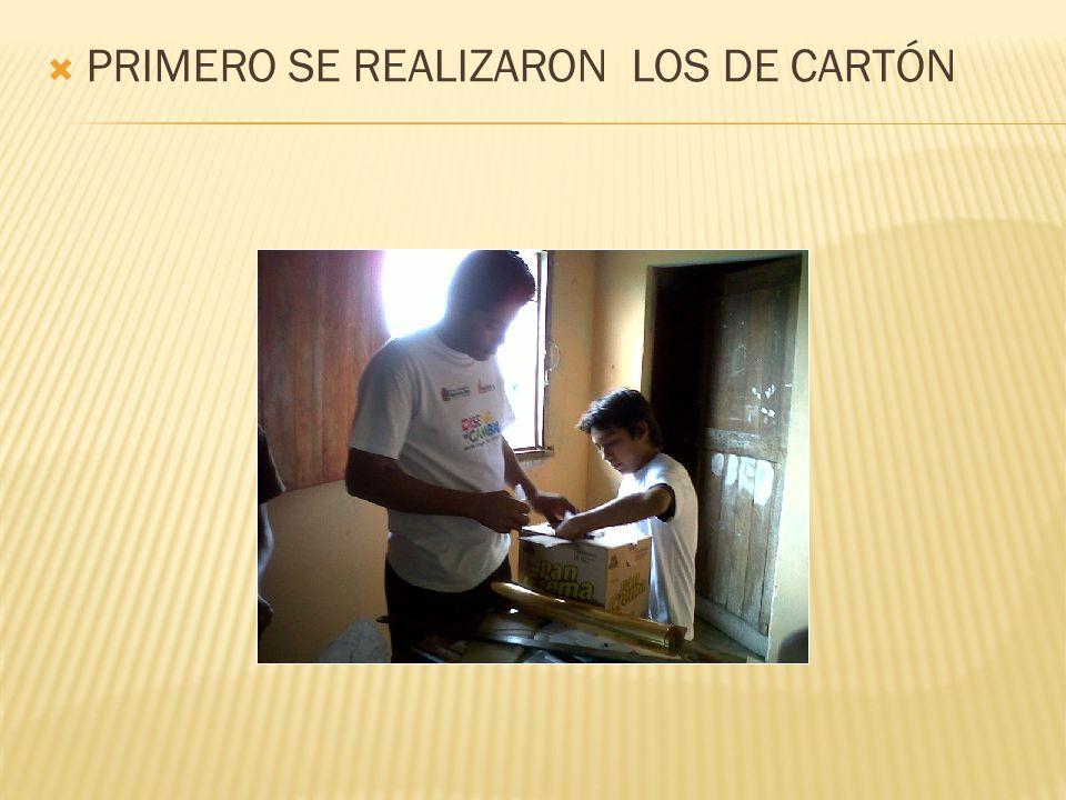 PRIMERO SE REALIZARON LOS DE CARTÓN