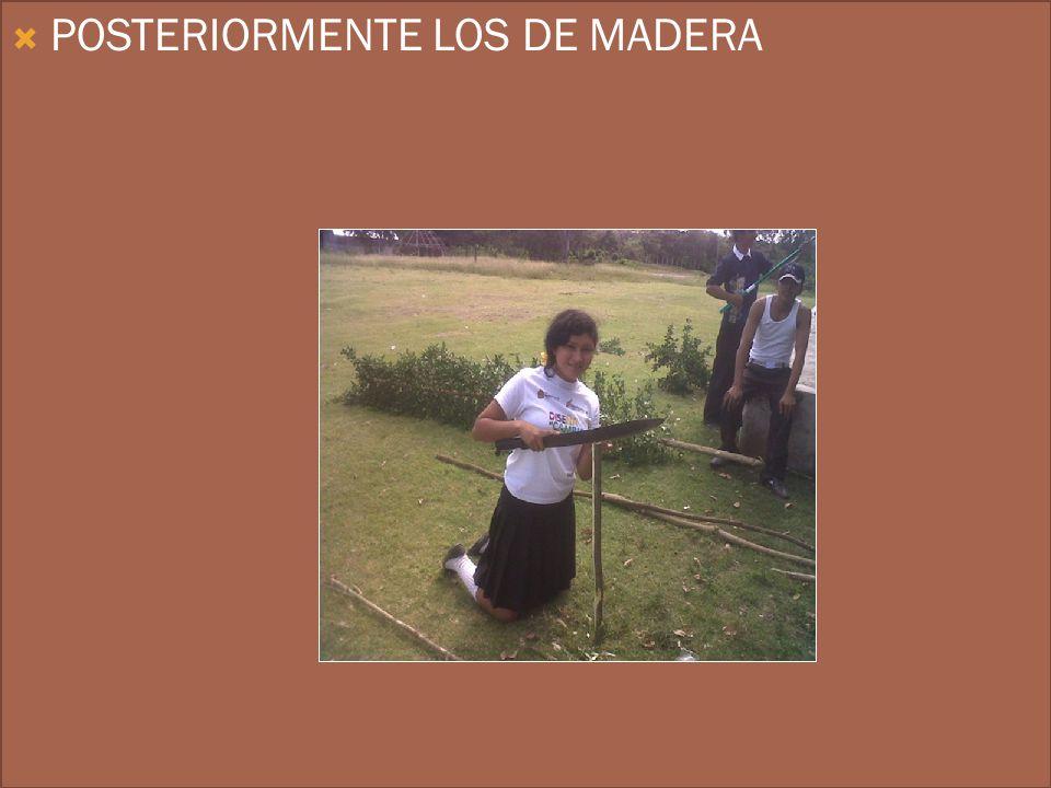 POSTERIORMENTE LOS DE MADERA