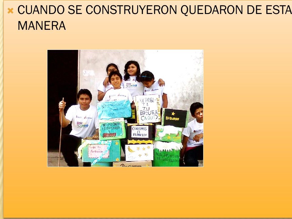 CUANDO SE CONSTRUYERON QUEDARON DE ESTA MANERA