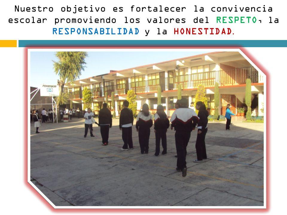 Nuestro objetivo es fortalecer la convivencia escolar promoviendo los valores del RESPETO, la RESPONSABILIDAD y la HONESTIDAD.