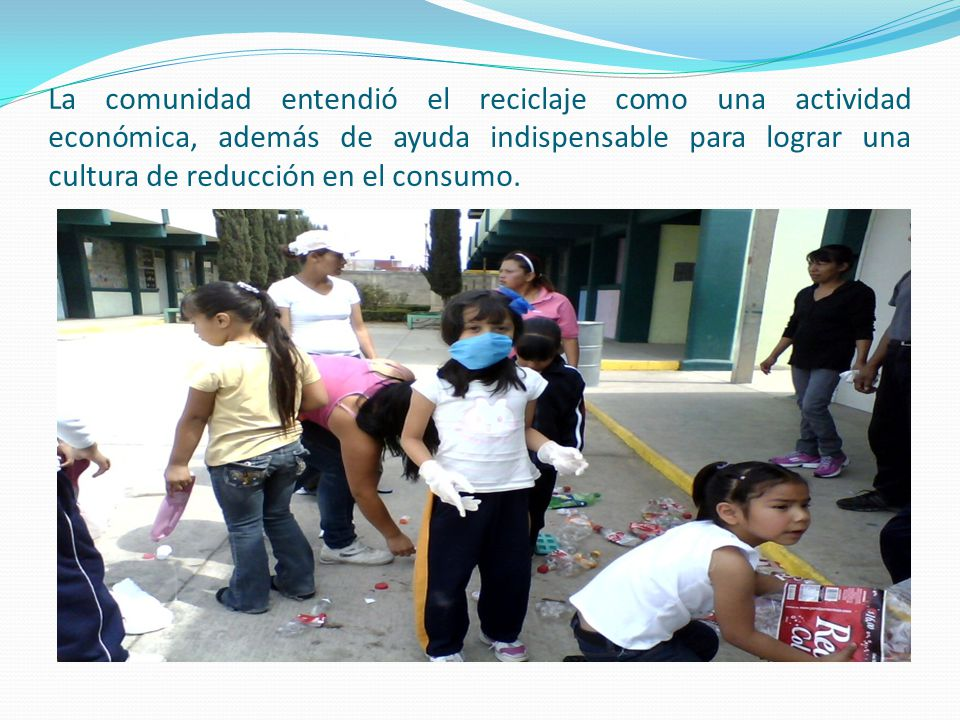 La participación de padres consolidó las metas y logró un verdadero cambio de actitud ante la situación de como tratar los desechos.