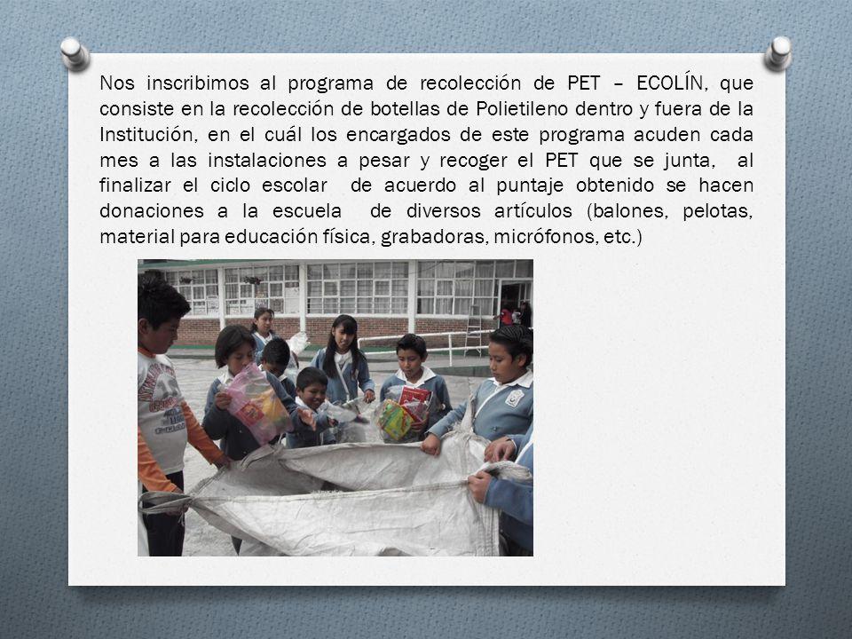 Nos inscribimos al programa de recolección de PET – ECOLÍN, que consiste en la recolección de botellas de Polietileno dentro y fuera de la Institución