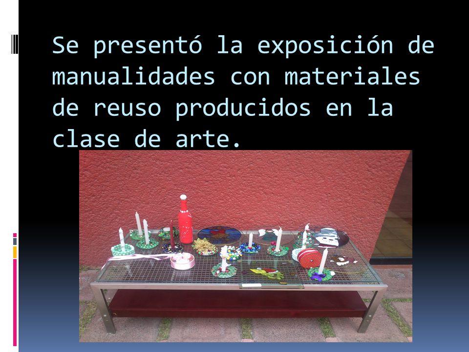 Se presentó la exposición de manualidades con materiales de reuso producidos en la clase de arte.