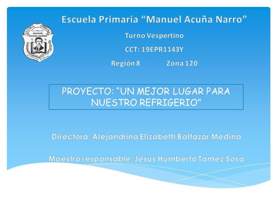 PROYECTO: UN MEJOR LUGAR PARA NUESTRO REFRIGERIO