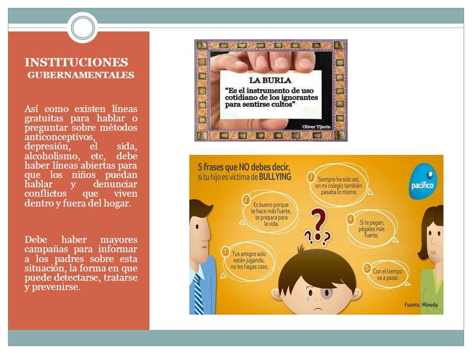 INSTITUCIONES GUBERNAMENTALES Así como existen líneas gratuitas para hablar o preguntar sobre métodos anticonceptivos, depresión, el sida, alcoholismo