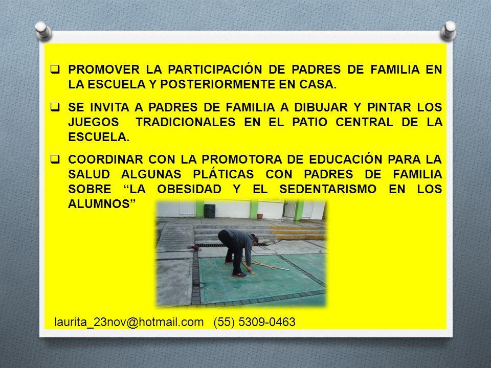 PROMOVER LA PARTICIPACIÓN DE PADRES DE FAMILIA EN LA ESCUELA Y POSTERIORMENTE EN CASA. SE INVITA A PADRES DE FAMILIA A DIBUJAR Y PINTAR LOS JUEGOS TRA