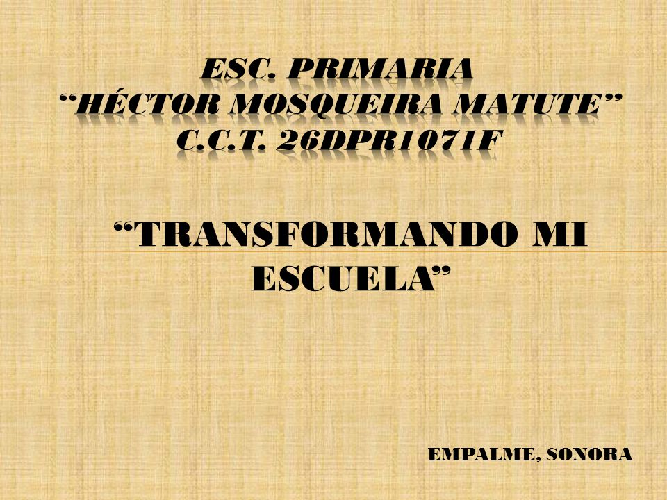TRANSFORMANDO MI ESCUELA EMPALME, SONORA