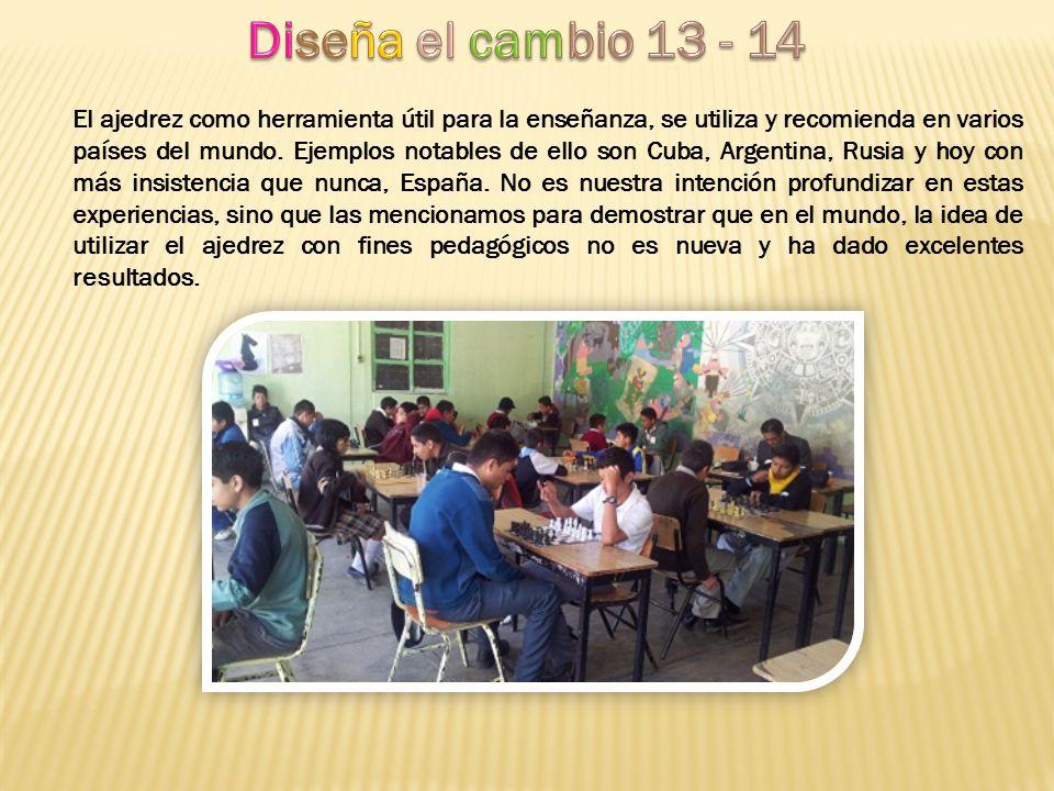 El ajedrez como herramienta útil para la enseñanza, se utiliza y recomienda en varios países del mundo. Ejemplos notables de ello son Cuba, Argentina,