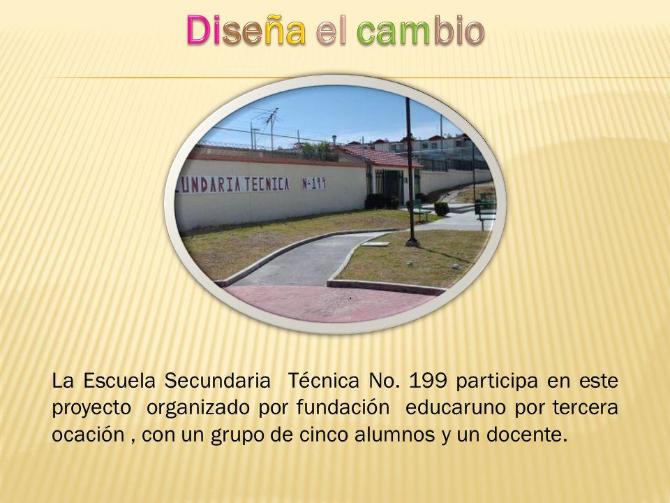 La Escuela Secundaria Técnica No. 199 participa en este proyecto organizado por fundación educaruno por tercera ocación, con un grupo de cinco alumnos
