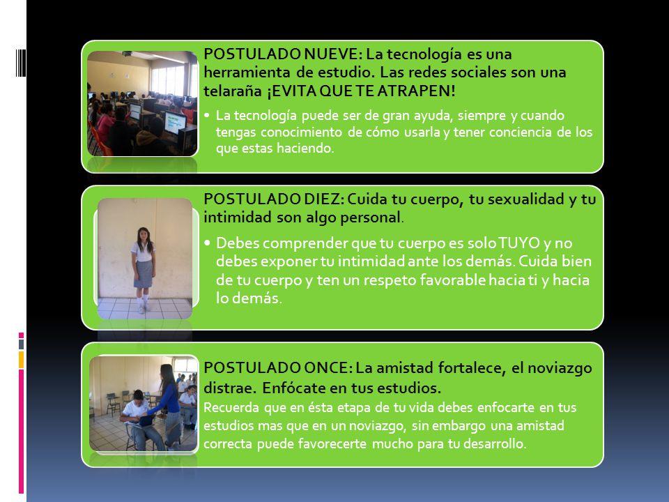 POSTULADO NUEVE: La tecnología es una herramienta de estudio. Las redes sociales son una telaraña ¡EVITA QUE TE ATRAPEN! La tecnología puede ser de gr