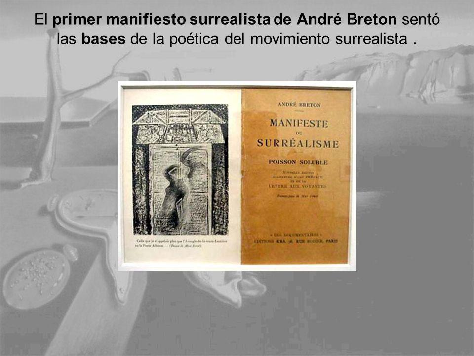 El primer manifiesto surrealista de André Breton sentó las bases de la poética del movimiento surrealista.