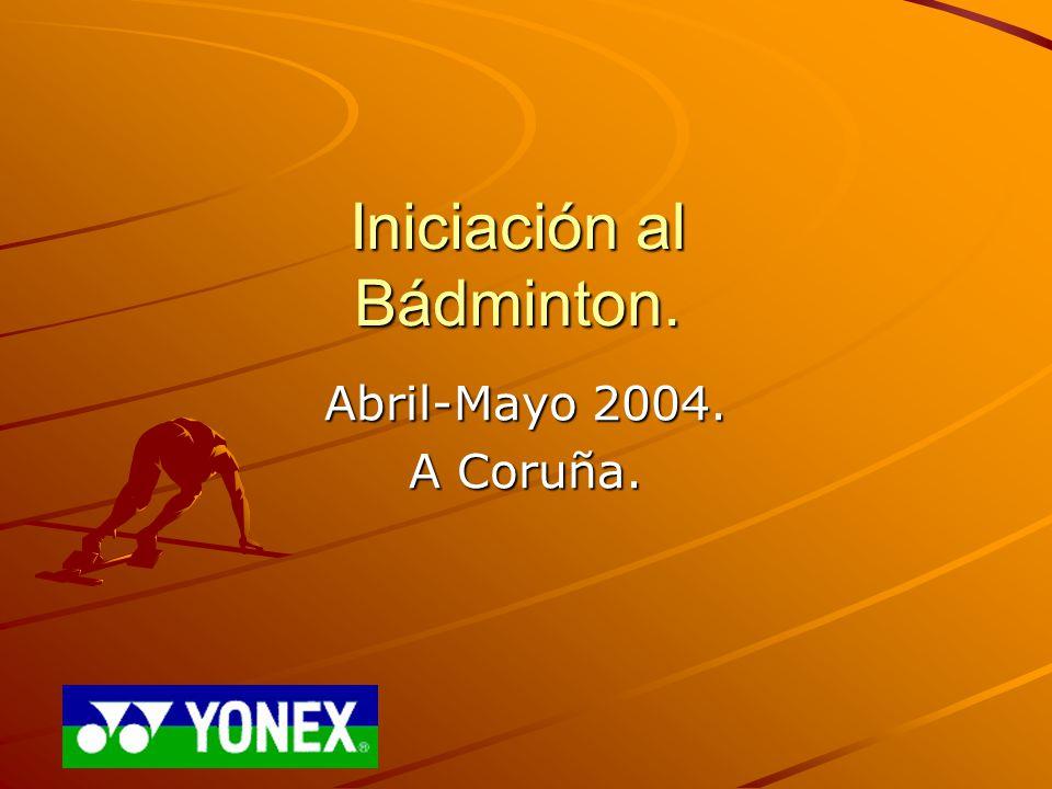 Iniciación al Bádminton. Abril-Mayo 2004. A Coruña.