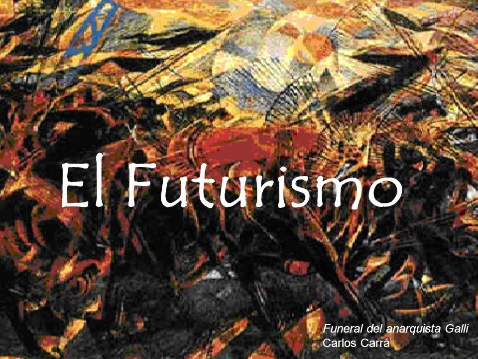 El Futurismo Funeral del anarquista Galli Carlos Carrá