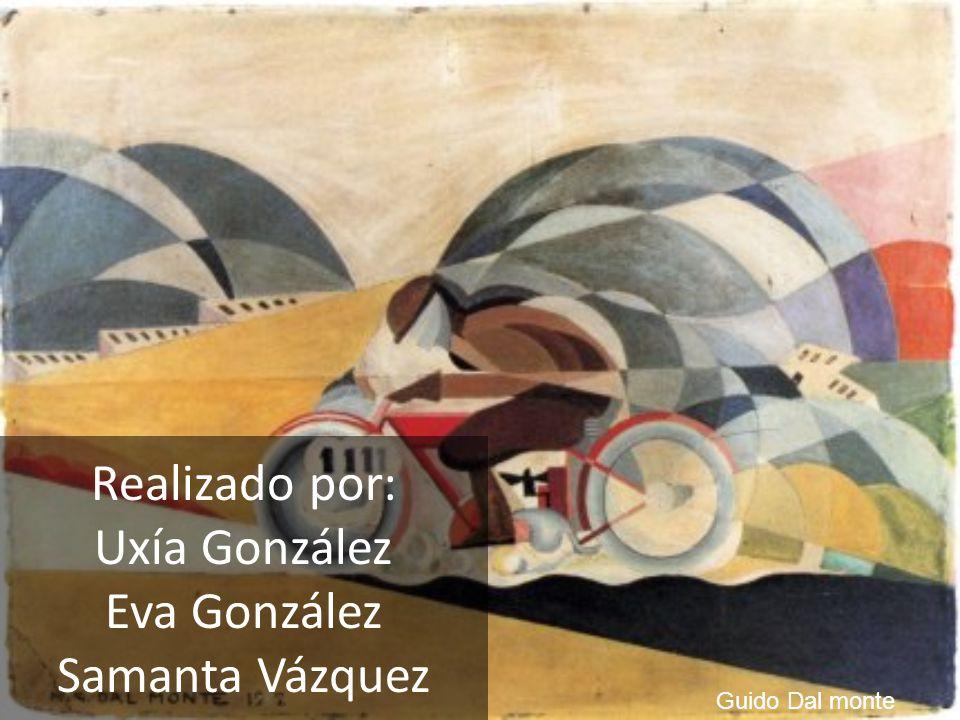Realizado por: Uxía González Eva González Samanta Vázquez Guido Dal monte