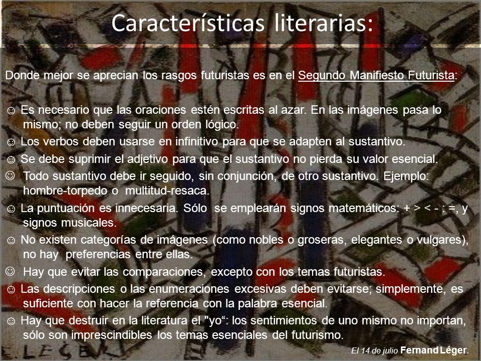 Características literarias: Donde mejor se aprecian los rasgos futuristas es en el Segundo Manifiesto Futurista: Es necesario que las oraciones estén