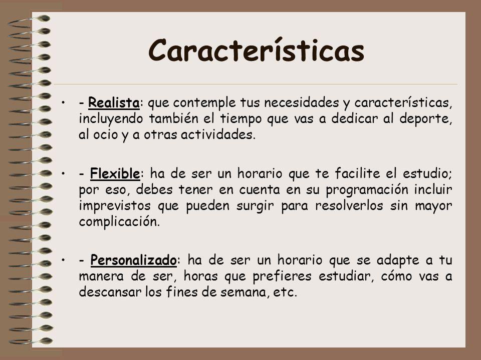 Características - Realista: que contemple tus necesidades y características, incluyendo también el tiempo que vas a dedicar al deporte, al ocio y a otras actividades.