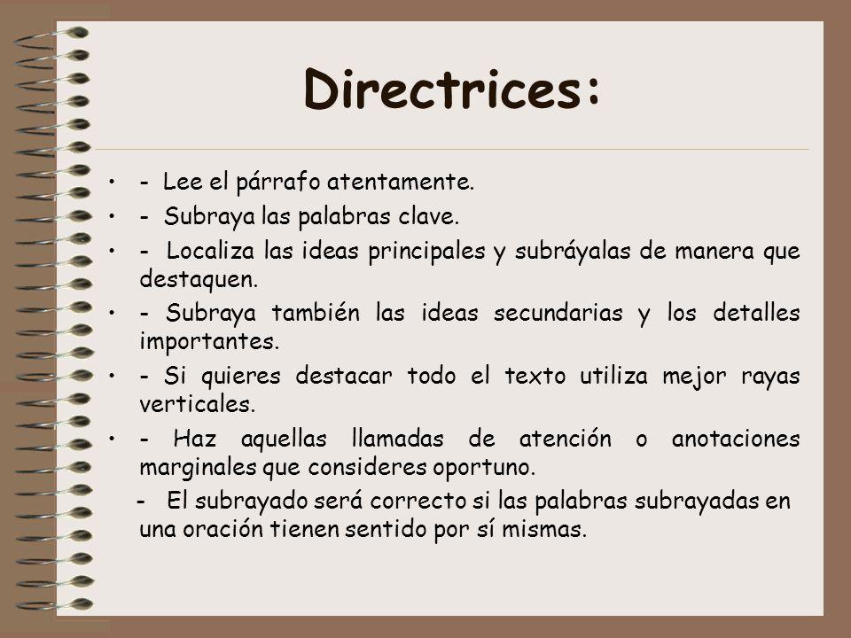 Directrices: - Lee el párrafo atentamente.- Subraya las palabras clave.