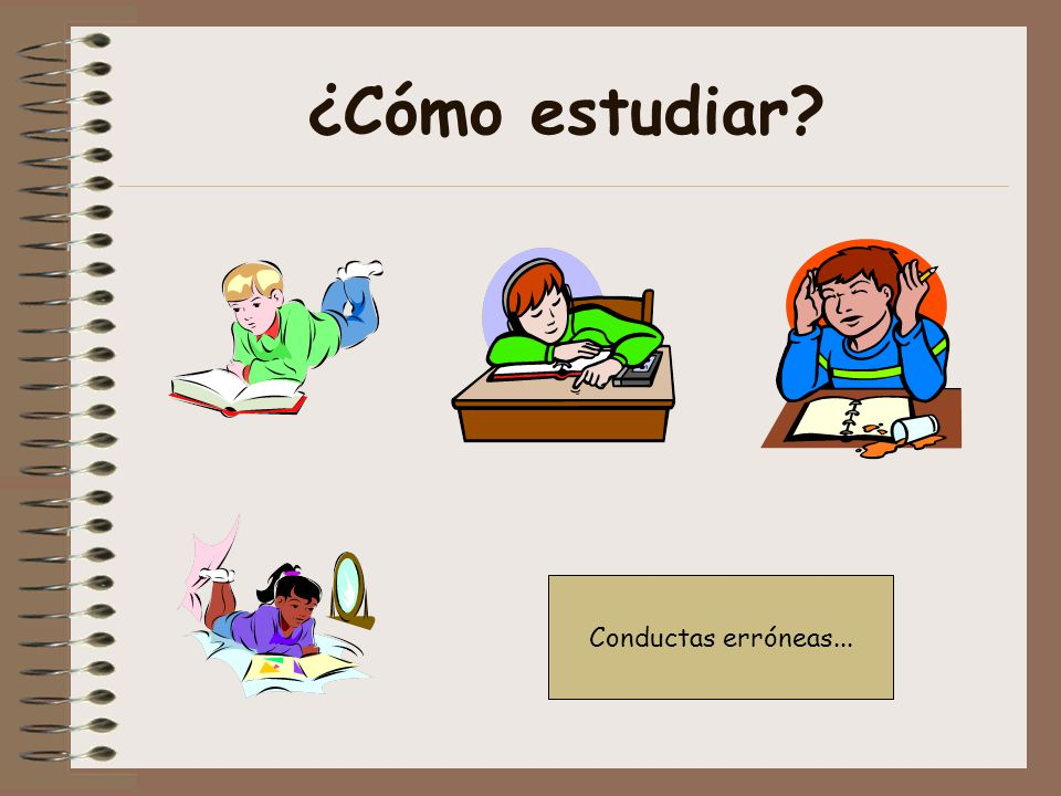 ¿Cómo estudiar? Conductas erróneas...