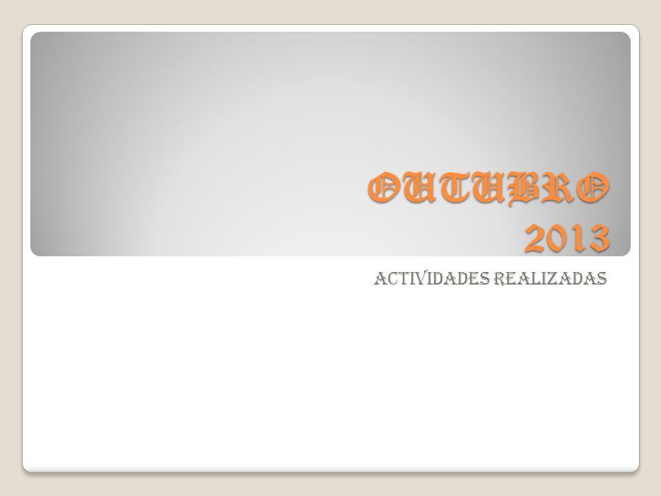 OUTUBRO 2013 Actividades realizadas