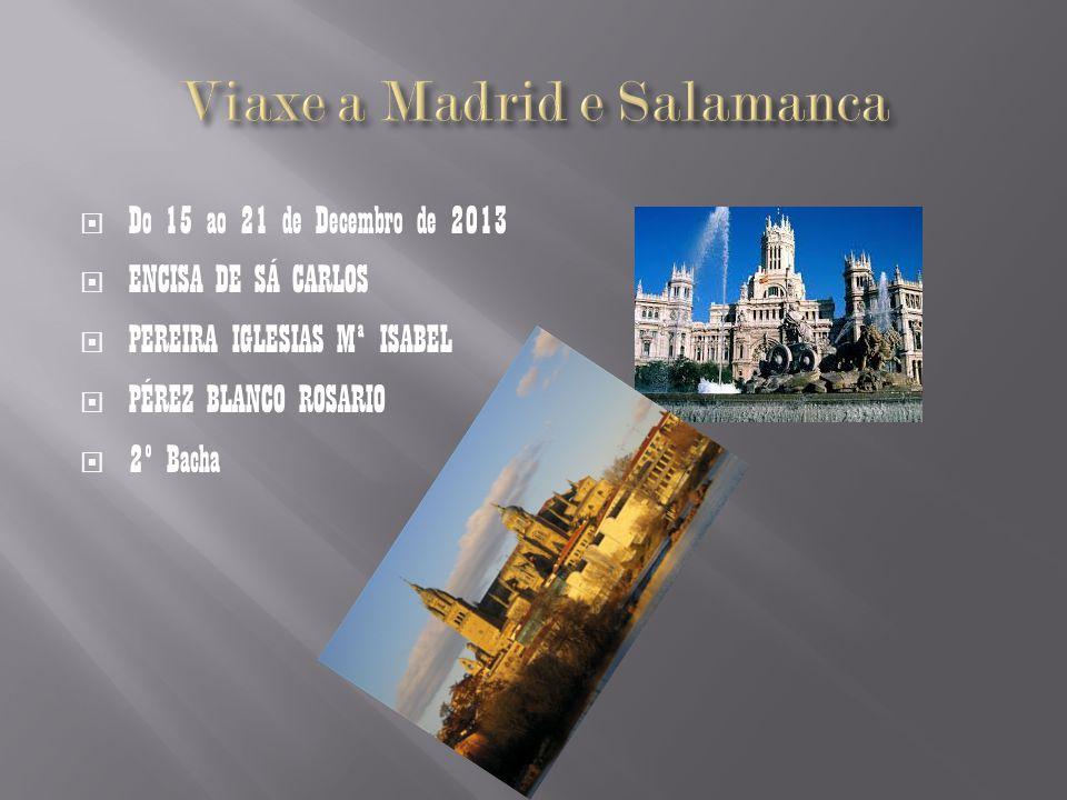 Do 15 ao 21 de Decembro de 2013 ENCISA DE SÁ CARLOS PEREIRA IGLESIAS Mª ISABEL PÉREZ BLANCO ROSARIO 2º Bacha