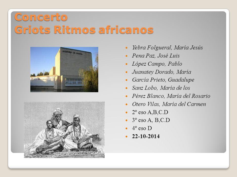 Concerto Griots Ritmos africanos Yebra Folgueral, María Jesús Pena Paz, José Luis López Campo, Pablo Juanatey Dorado, María García Prieto, Guadalupe S