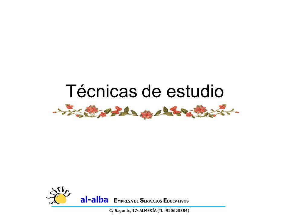 Técnicas de estudio al-alba E MPRESA DE S ERVICIOS E DUCATIVOS C/ Sagunto, 17- ALMERÍA (Tl.: 950620384)