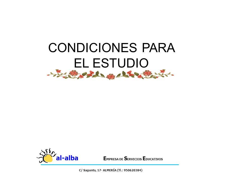 CONDICIONES PARA EL ESTUDIO al-alba E MPRESA DE S ERVICIOS E DUCATIVOS C/ Sagunto, 17- ALMERÍA (Tl.: 950620384)