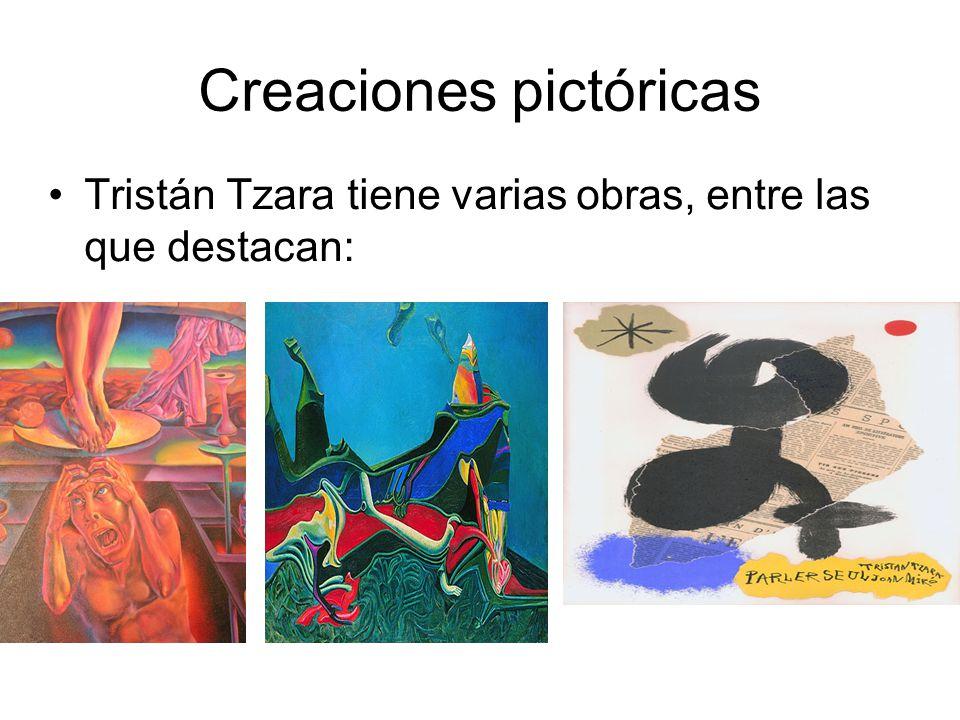 Creaciones pictóricas Tristán Tzara tiene varias obras, entre las que destacan: