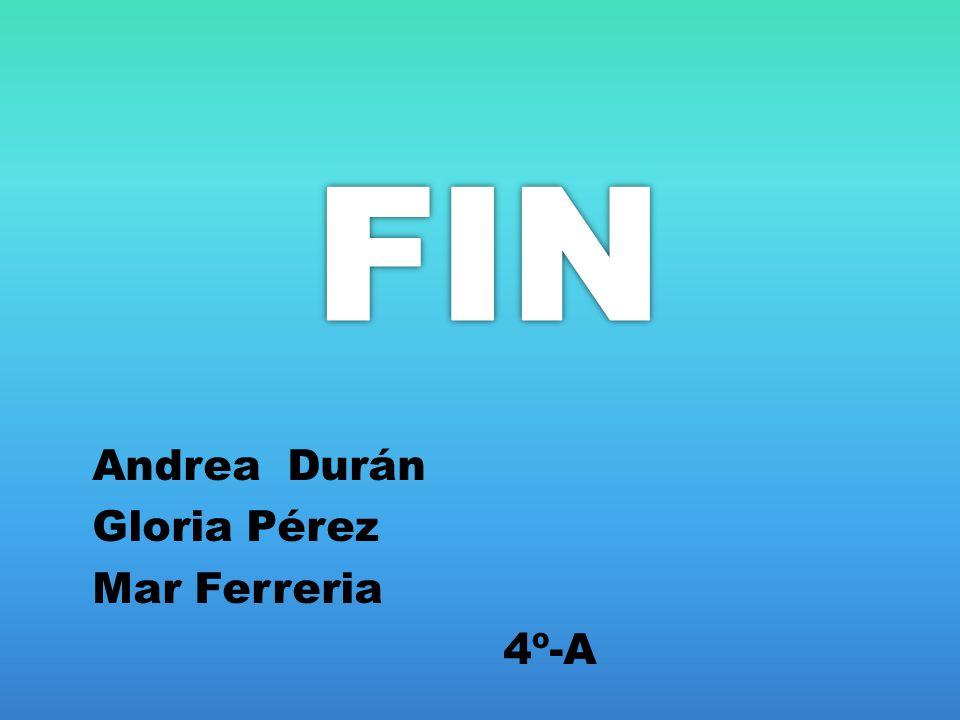 Andrea Durán Gloria Pérez Mar Ferreria 4º-A