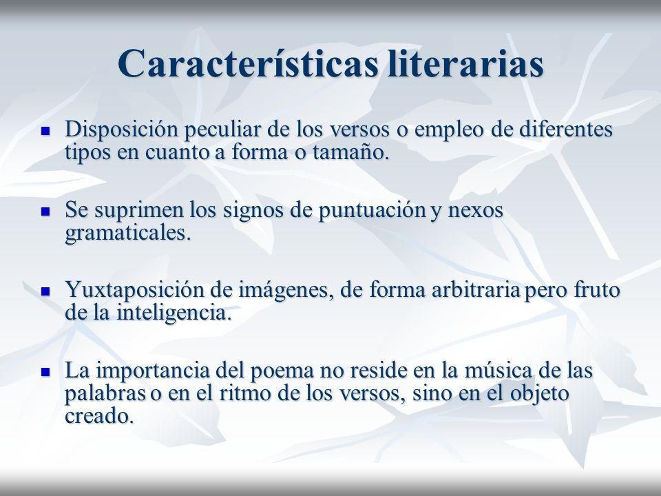 Características literarias Disposición peculiar de los versos o empleo de diferentes tipos en cuanto a forma o tamaño. Disposición peculiar de los ver